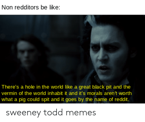 25 Best Memes About Sweeny Todd Sweeny Todd Memes