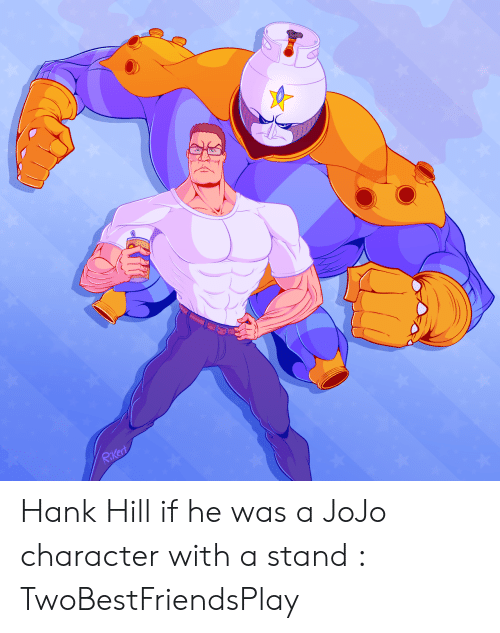 Rikert Hank Hill If He Was A Jojo Character With A Stand