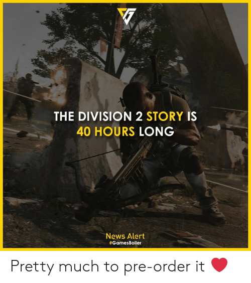 The Division 2 Story Is 40 Hours Long News Alert Pretty Much To