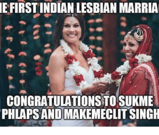 Marriage Congratulations And Lesbian The First Indian Lesbian Marriage Congratulations To Sukme Phlaps And Makemeclit Singh Imgflip Oorn