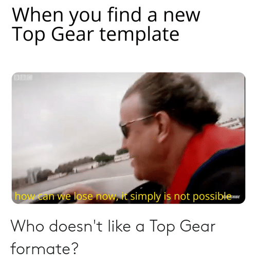 25 Best Memes About New Top Gear New Top Gear Memes