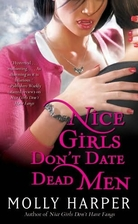 Nice Girls Don't Date Dead Men by Molly…