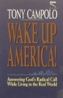 Wake Up America!: Answering God's Radical Call While Living in the Real World - Tony Campolo