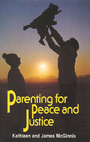 Parenting for Peace and Justice - James B. McGinnis