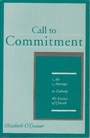 Call to commitment: An attempt to embody the essence of church - Elizabeth O'Connor