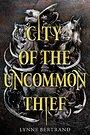 City of the Uncommon Thief - Lynne Bertrand