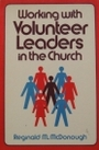Working With Volunteer Leaders in the Church - Reginald M. McDonough