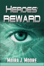 Heroes' Reward by Moira Moore