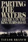 Parting the Waters: America in the King Years 1954-63 - Taylor Branch