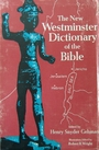 The New Westminster Dictionary of the Bible (Westminster aids to the study of the Scriptures) - Henry Snyder Gehman