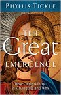 Great Emergence, The: How Christianity Is Changing and Why - Phyllis Tickle