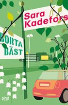 Borta bäst by Sara Kadefors