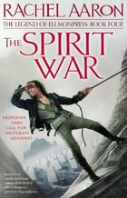 The Spirit War: The Legend of Eli Monpress:…