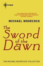 The Sword of the Dawn (Hawkmoon: The History…