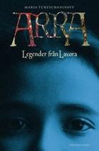 Arra : legender från Lavora by Maria…
