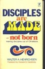 Disciples Are Made - Not Born -