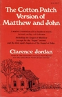 "The cotton patch version of Matthew and John; including the Gospel of Matthew (except for the ""begat"" verses) and the - Clarence Jordan"