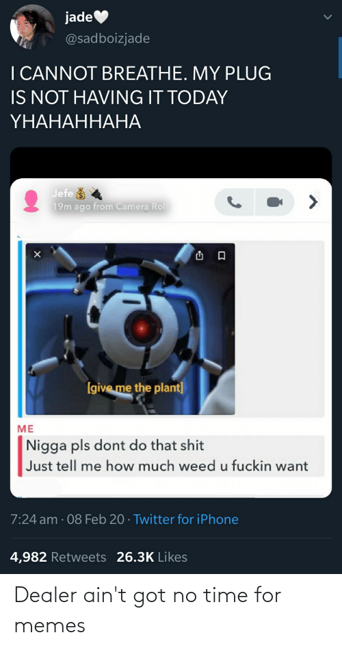 Meme Maker Weed Is A Plant Not A Drug So Im Not A Drug Dealer