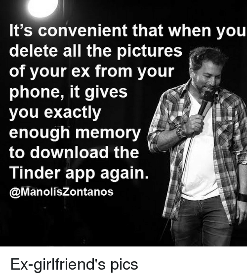 It S Convenient That When You Delete All The Pictures Of Your Ex