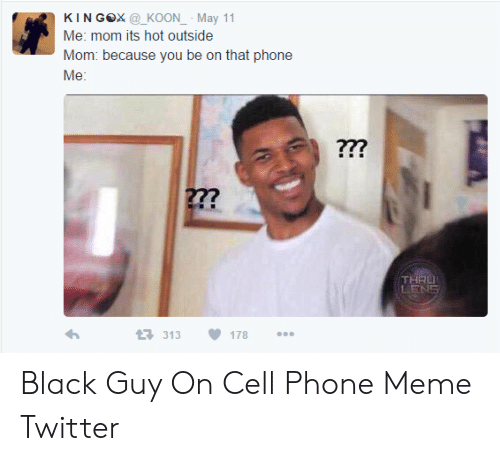 25 Best Memes About Black Guy On Cell Phone Meme Black Guy
