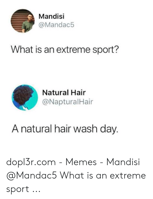 Mandisi What Is An Extreme Sport Natural Hair A Natural Hair Wash