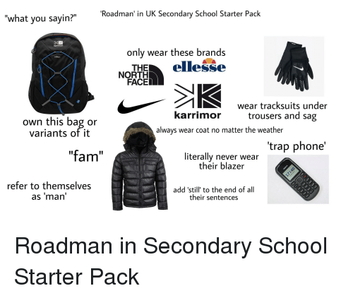 Roadman In Uk Secondary School Starter Pack What You Sayin Only