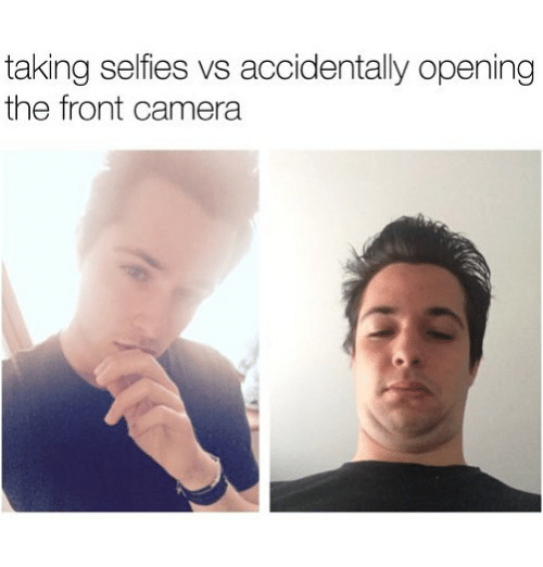Turn On Your Front Camera And Immediately Take A Selfie Post It Here