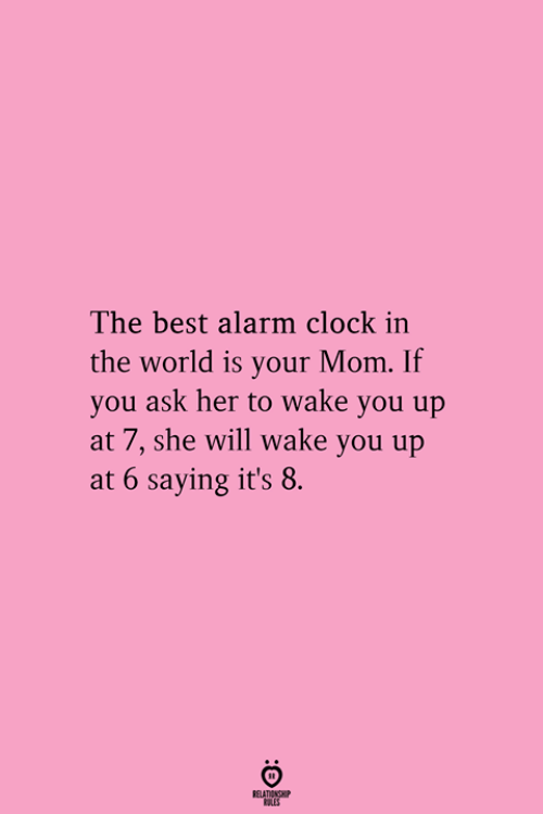 Alarm Clock In The World Is Your Mom