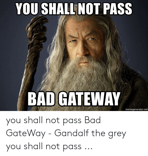 Meme Creator Funny You Shall Not Pass Without A Temperature