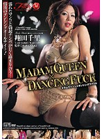 MADAM QUEEN×DANCING FUCK 翔田千里