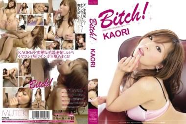 Bitch! KAORI