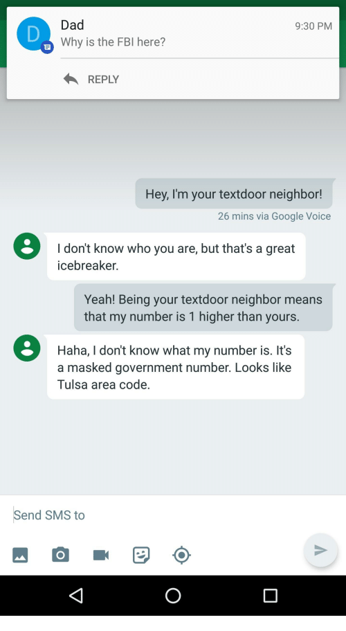 Dad 930 Pm Why Is The Fbi Here Hey I M Your Textdoor Neighbor 26