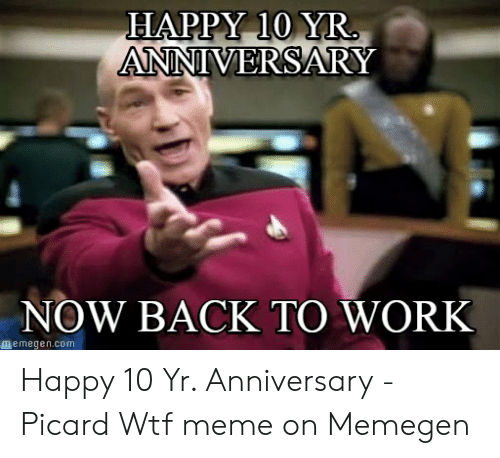 25 Best Memes About 10 Year Anniversary Meme 10 Year