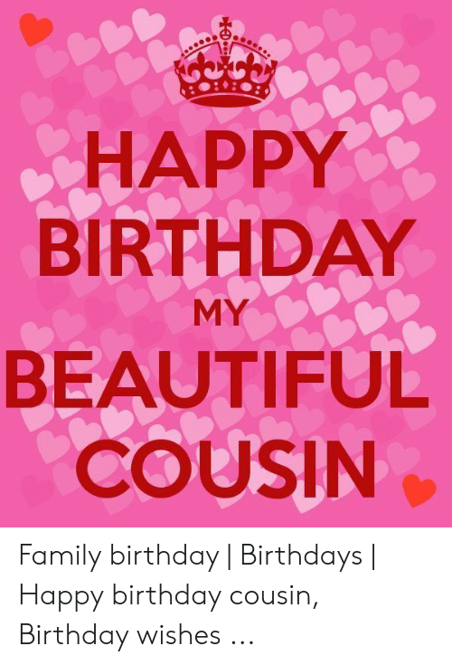 25 Best Memes About Happy Birthday My Beautiful Cousin Happy Birthday My Beautiful Cousin Memes