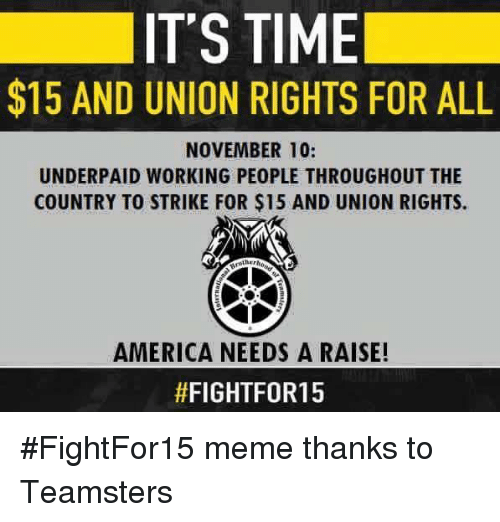 Its Time 15 And Union Rights For All November 10 Underpaid