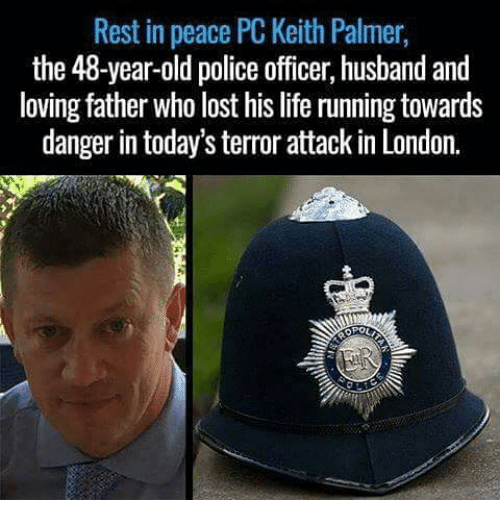 Rest In Peace Pc Keith Palmer The 48 Year Old Police Officer