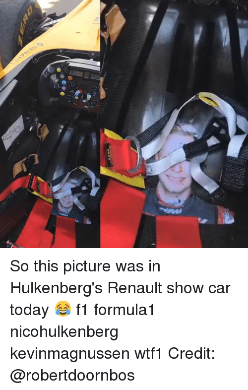 So This Picture Was In Hulkenberg S Renault Show Car Today F1