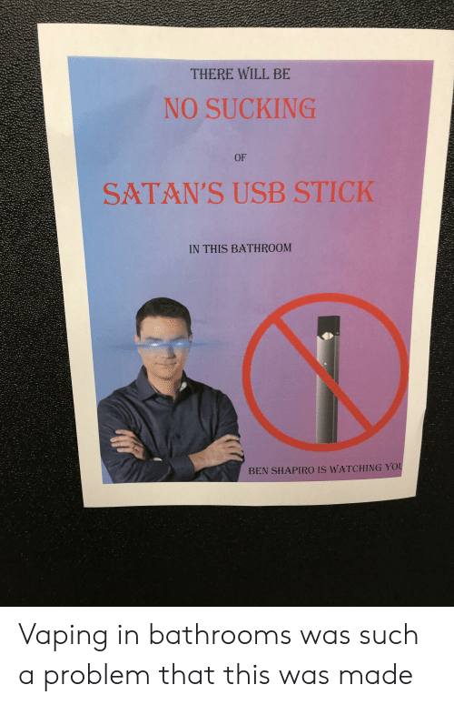 There Will Be No Sucking Of Satan S Usb Stick In This Bathroom Ben