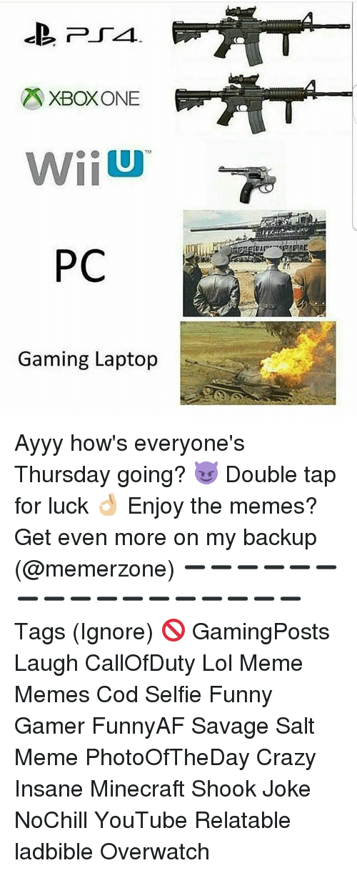 Xbox One Wiiu Pc Gaming Laptop Ayyy How S Everyone S Thursday