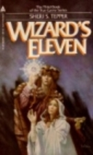 Wizards Eleven by Sheri S. Tepper