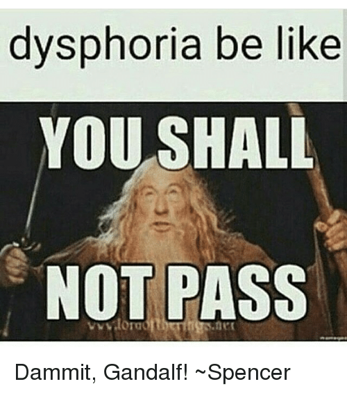 Image 222573 You Shall Not Pass Know Your Meme