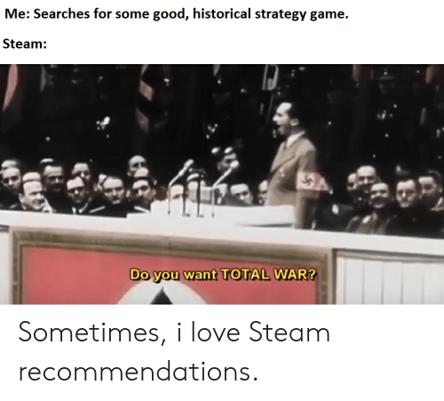 25 Best Memes About Do You Want Total War Do You Want Total
