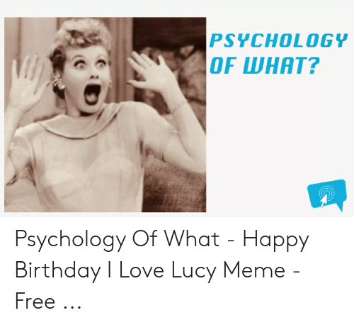 25 Best Memes About Happy Birthday I Love Lucy Happy Birthday I Love Lucy Memes
