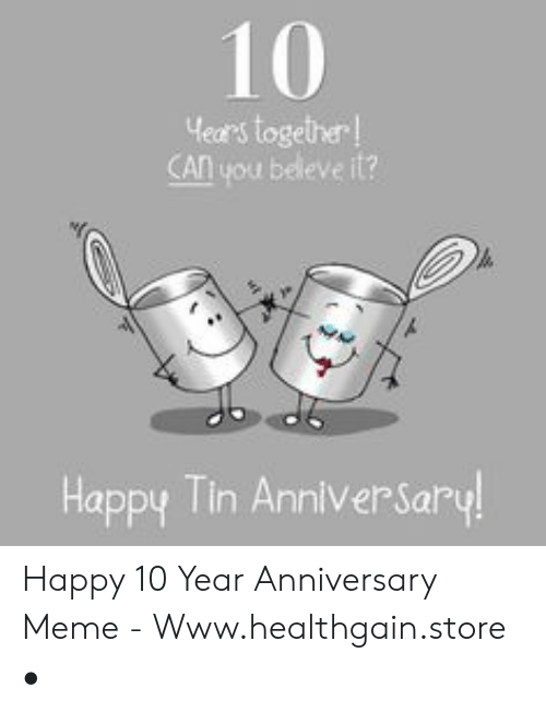 10 Hears Together Can You Beleve It Happy Lin Anniversary Happy