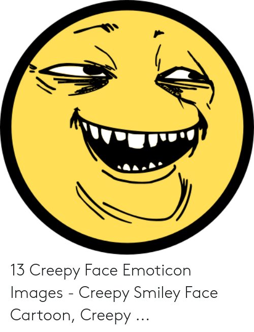 13 Creepy Face Emoticon Images Creepy Smiley Face Cartoon Creepy