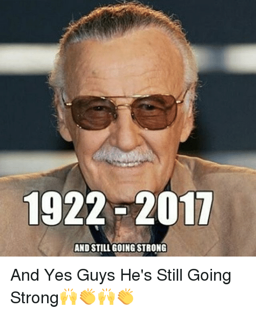 1922 2017 Andstill Going Strong And Yes Guys He S Still Going