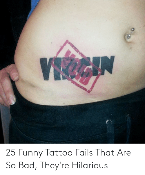 25 Funny Tattoo Fails That Are So Bad They Re Hilarious Bad Meme