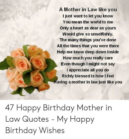 A Mother In Law Like You L Just Want To Let You Know You Mean The World To Me Only A Heart As Dear As Yours Would Give So Unselfishly The Many