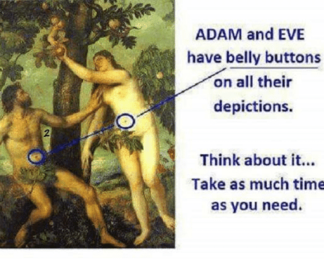 Adam And Eve Memes And Time Adam And Eve Have Belly Buttons On