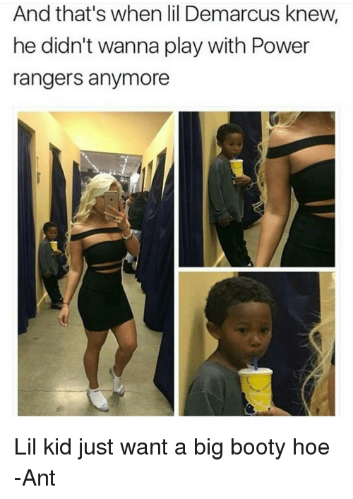 Booty Memes And Power Rangers And Thats When Lil Demarcus Knew He Didn